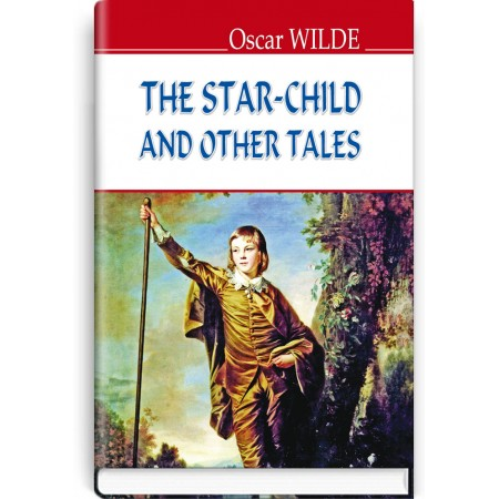 The Star-Child and Other Tales — Oscar Wilde, 2016