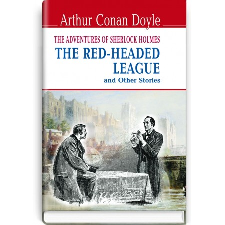The Red-Headed League and Other Stories: The Adventures of Sherlock Holmes — Arthur Conan Doyle, 2016