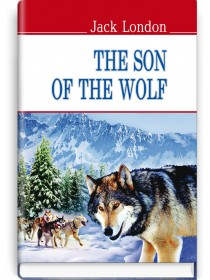 The Son of the Wolf — Jack London, 2018