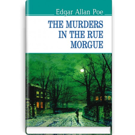 The Murders in the Rue Morgue and Other Stoties — Edgar Allan Poe, 2018