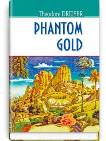 Phantom Gold and Other Stories — Theodore Dreiser, 2017