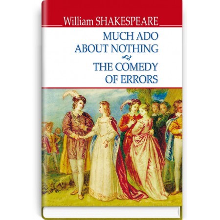 Much Ado About Nothing; The Comedy of Errors — William Shakespeare, 2018