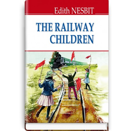 The Railway Children — Edith Nesbit, 2018