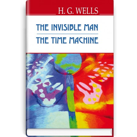 The Invisible Man; The Time Machine — H.G. Wells, 2018