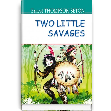 Two Little Savages — Ernest Thompson Seton, 2018