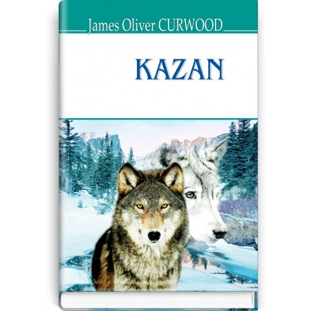 Kazan — James Oliver Curwood, 2018