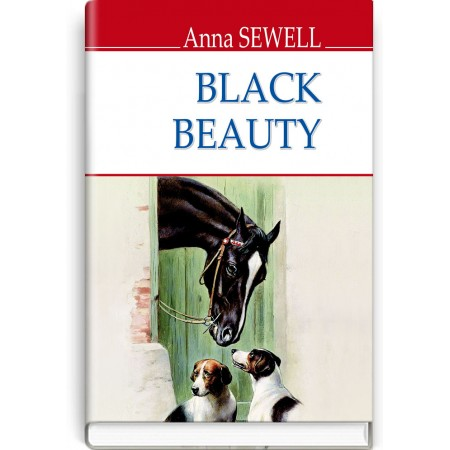 Black Beauty. The Autobiography of a Horse — Anna Sewell, 2018