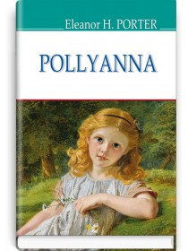 Pollyanna — Eleanor H. Porter, 2018