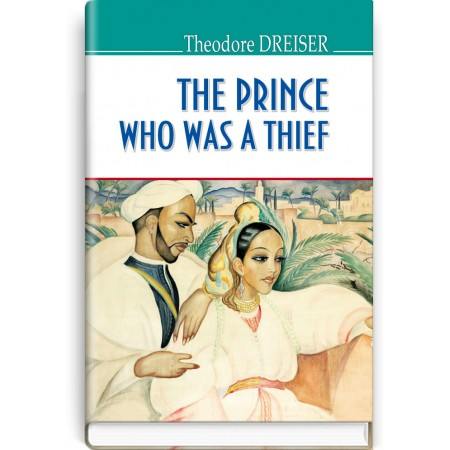 The Prince Who Was a Thief and Other Stories — Theodore Dreiser, 2019