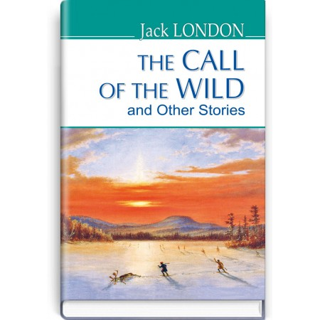 The Call of the Wild and Other Stories — Jack London, 2019