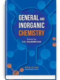 General and Inorganic Chemistry (textbook) — V.O. Kalibabchuk, V.V. Ohurtsov, V.I. Halynska et al. , 2019