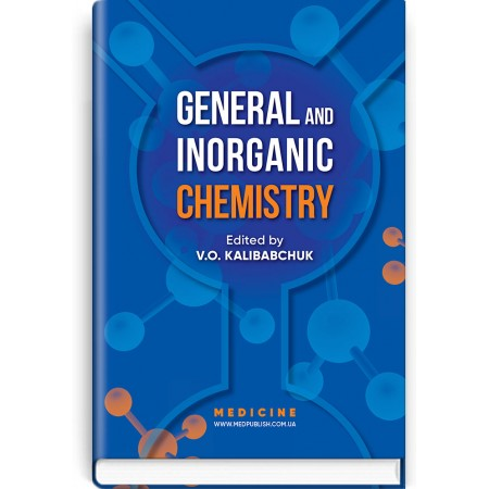 General and Inorganic Chemistry (textbook) — V.O. Kalibabchuk, V.V. Ohurtsov, V.I. Halynska et al. , 2019