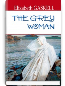 The Grey Woman and Other Stories — Elizabeth Gaskell, 2019