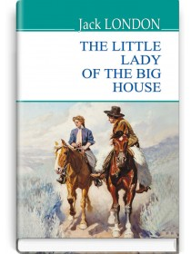 The Little Lady of the Big House — Jack London, 2019