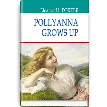 Pollyanna Grows Up — Eleanor H. Porter, 2020