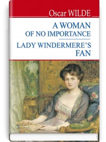 A Woman of No Importance ; Lady Windermere's Fan — Oscar Wilde, 2020