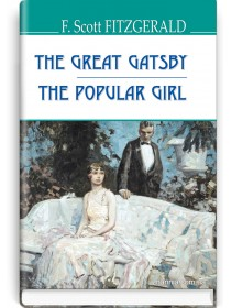 The Great Gatsby ; The Popular Girl — F. Scott Fitzgerald, 2021